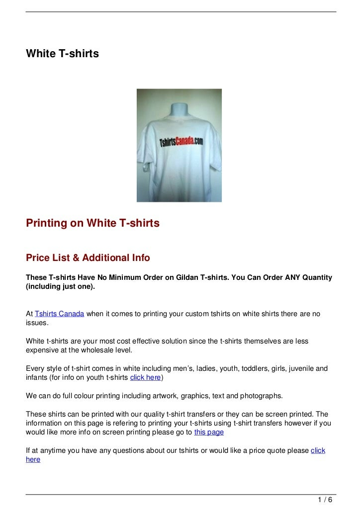 White T-shirtsPrinting on White T-shirtsPrice List & Additional InfoThese T-shirts Have No Minimum Order on Gildan T-shirt...