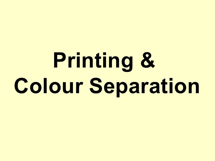 Printing &  Colour Separation