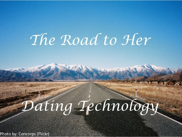 The Road to Her Dating Technology Photo  by:  Concorps  (Flickr)