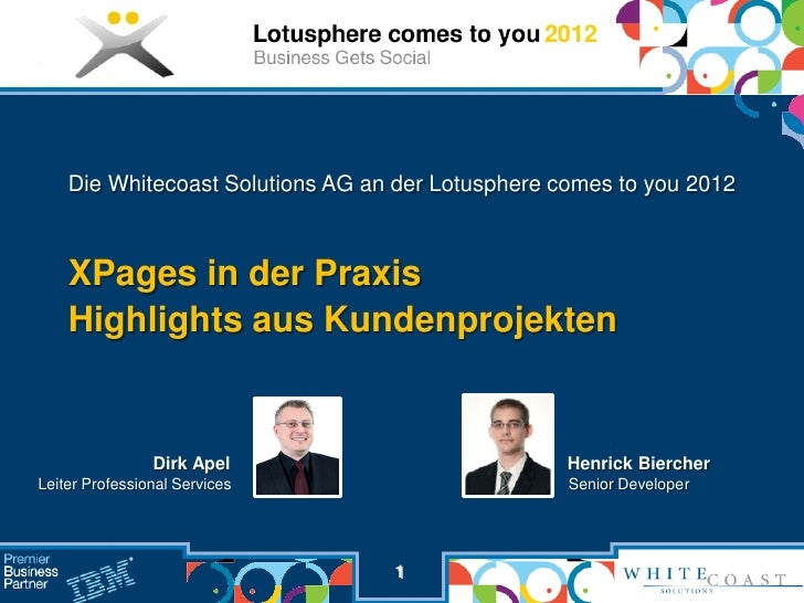 Die Whitecoast Solutions AG an der Lotusphere comes to you 2012    XPages in der Praxis    Highlights aus Kundenprojekten ...