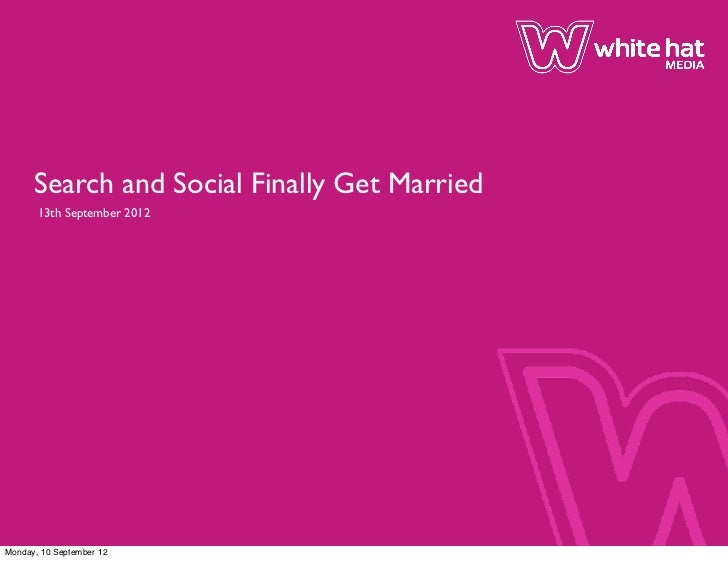 Whitehat Media - Search and Social Finally get Married