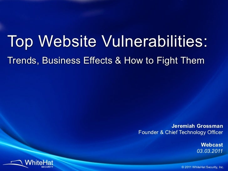 Top Website Vulnerabilities:Trends, Business Effects & How to Fight Them                                         Jeremiah ...