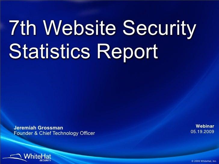 "WhiteHat Security ""Website Security Statistics Report"" (Q1'09)"