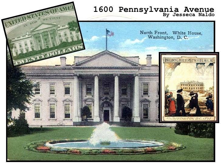 1600 Pennsylvania Avenue   By Jesseca Naldo