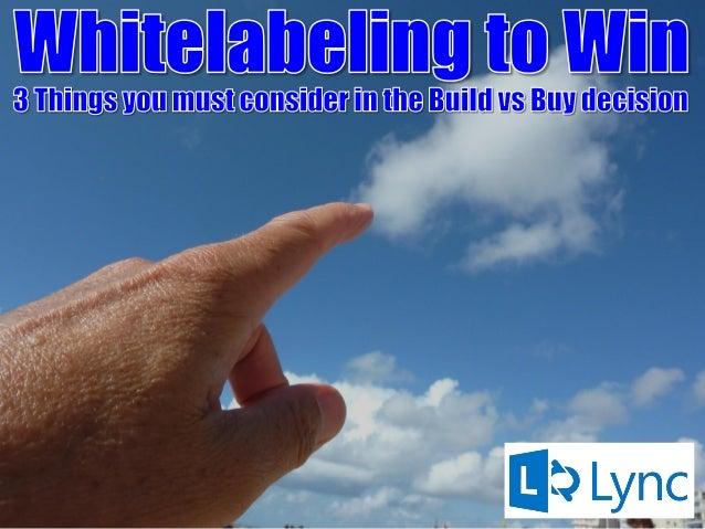 Whitelabeling to Win
