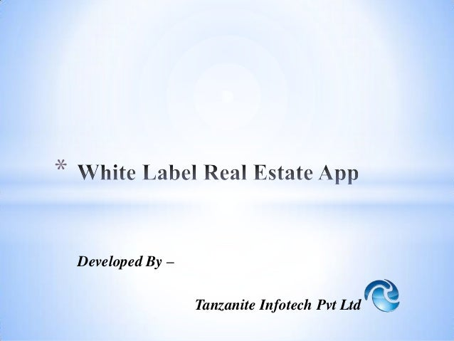 Tanzanite Infotech Developed a White Label Real Estate App