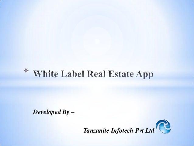 Tanzanite Infotech Developed a White Label Real Estate App