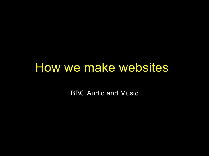 How the BBC Make Web sites