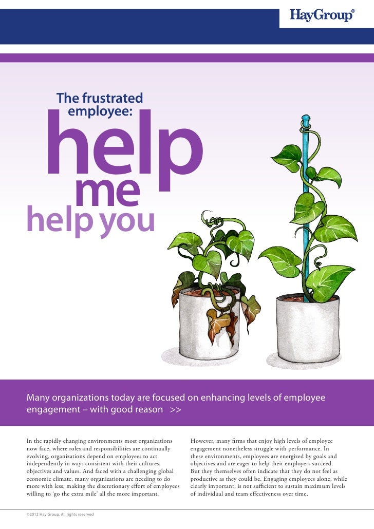 help               The frustrated                 employee:help you         meMany organizations today are focused on enha...