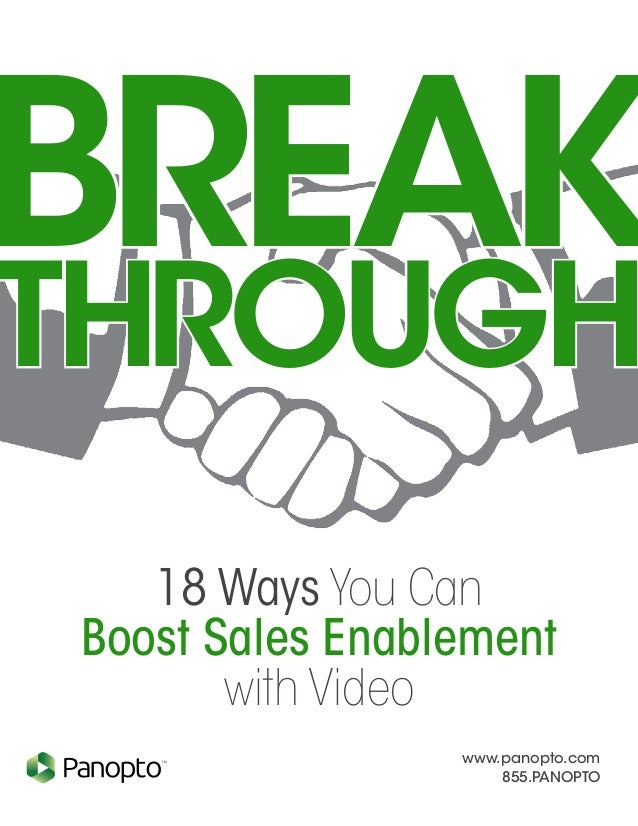 www.panopto.com 855.PANOPTO TM 18 Ways You Can Boost Sales Enablement with Video THROUGH BREAK