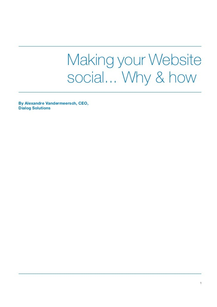 Making your Website                      social... Why & howBy Alexandre Vandermeersch, CEO,Dialog Solutions              ...