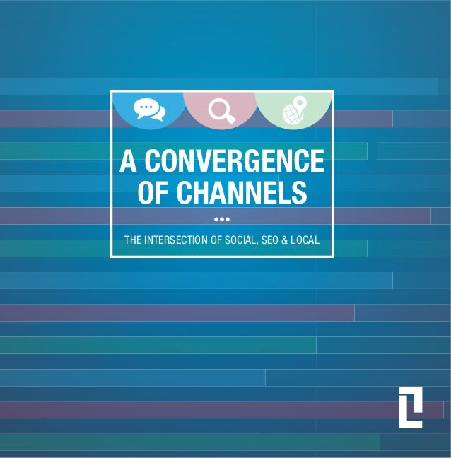 A CONVERGENCE                       OF CHANNELS                                         •••                        THE INT...