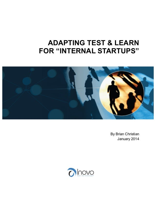 White paper   adapting test & learn for internal startups (jan. 2013)