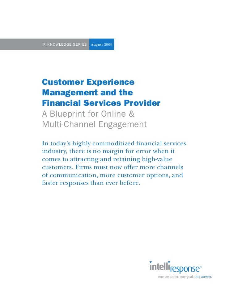 IR Kn OwlE dgE S ERIES   August 2009Customer ExperienceManagement and theFinancial Services ProviderA Blueprint for Online...