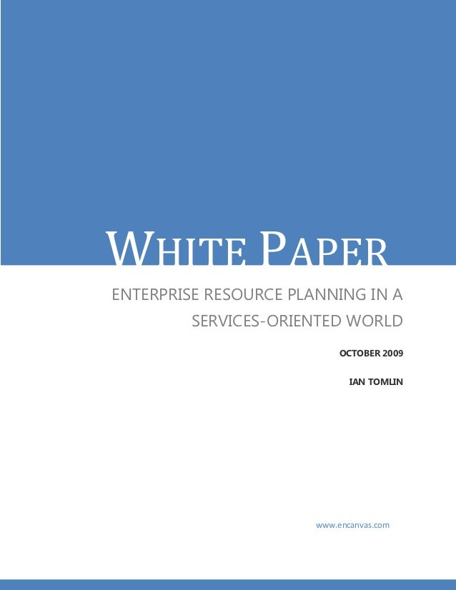 WHITE PAPERENTERPRISE RESOURCE PLANNING IN A         SERVICES-ORIENTED WORLD                            OCTOBER 2009      ...