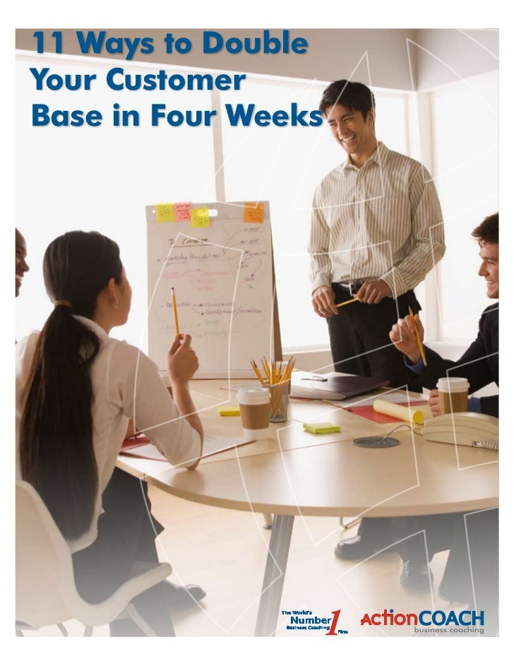 11 Ways to DoubleYour CustomerBase in Four Weeks