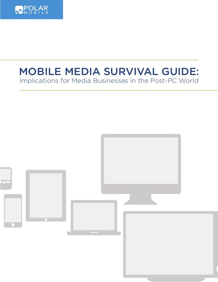Mobile Media SurviVal Guide:Implications for Media Businesses in the Post-PC World