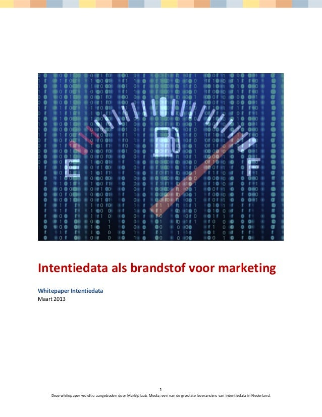 Intentiedata als brandstof voor marketingWhitepaper IntentiedataMaart 2013                                                ...
