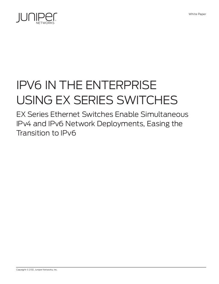 IPv6 in the Enterprise Using EX Series Switches