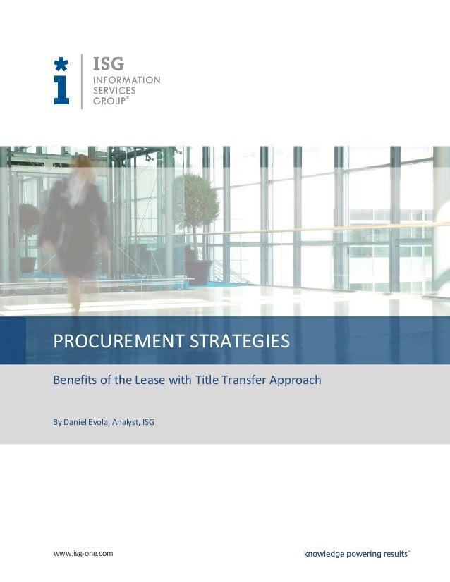 PROCUREMENT STRATEGIESBenefits of the Lease with Title Transfer ApproachBy Daniel Evola, Analyst, ISGwww.isg-one.com