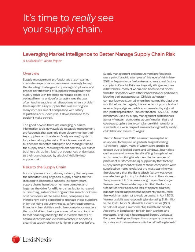 It's time to really see your supply chain. Leveraging Market Intelligence to Better Manage Supply Chain Risk A LexisNexis®...