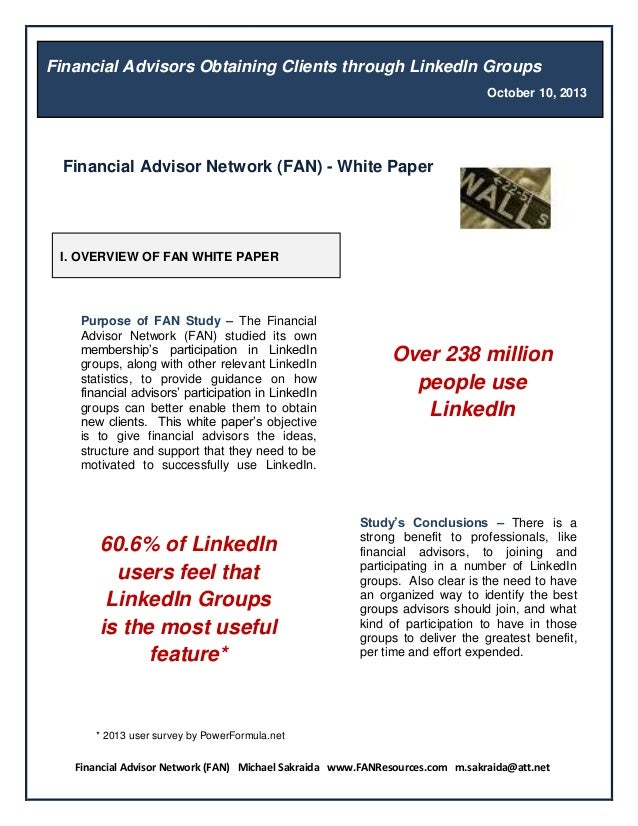 Financial Advisor Network (FAN) Michael Sakraida www.FANResources.com m.sakraida@att.net * 2013 user survey by PowerFormul...