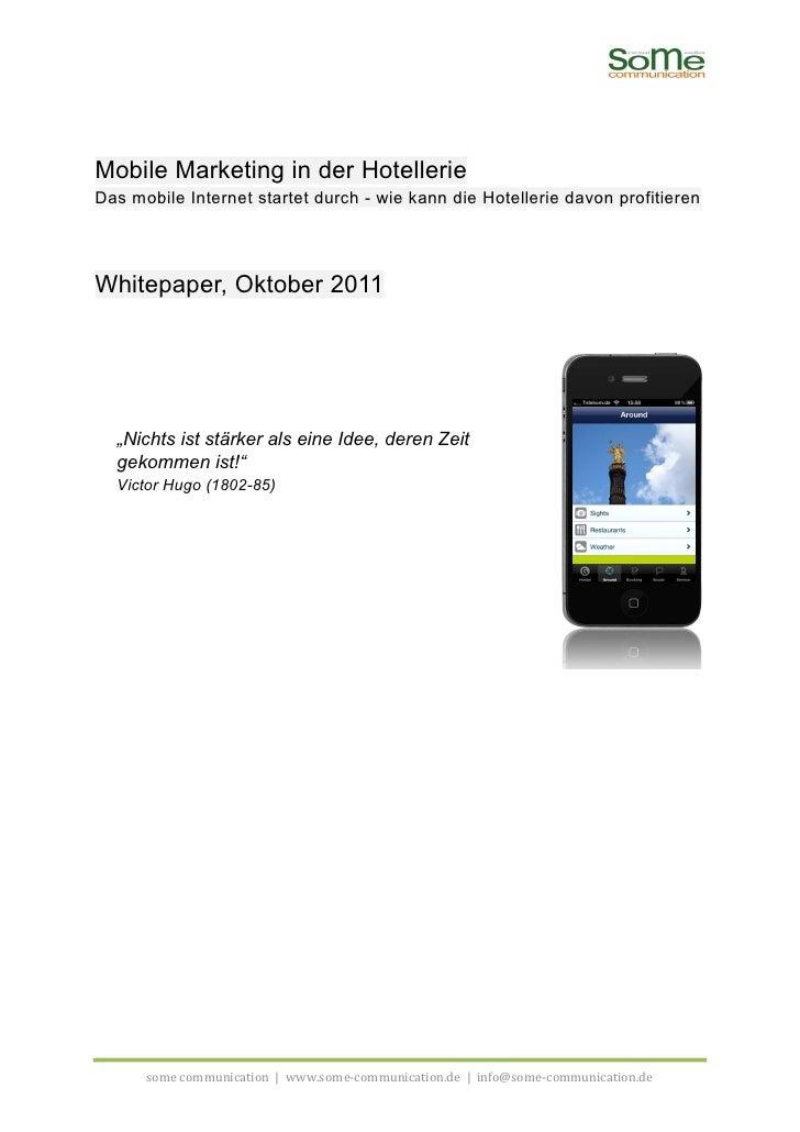Mobile Marketing in der HotellerieDas mobile Internet startet durch - wie kann die Hotellerie davon profitierenWhitepaper,...