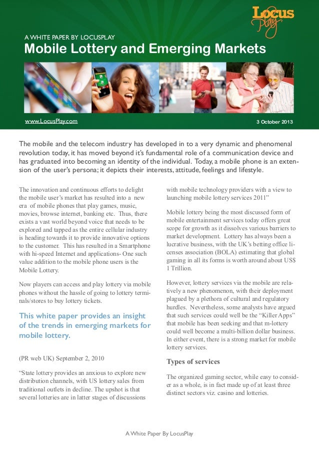 A White Paper By LocusPlay Mobile Lottery and Emerging Markets 3 October 2013 The mobile and the telecom industry has deve...