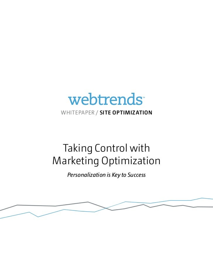 WHITEPAPER / SITE OPTIMIZATION Taking Control withMarketing Optimization   Personalization is Key to Success