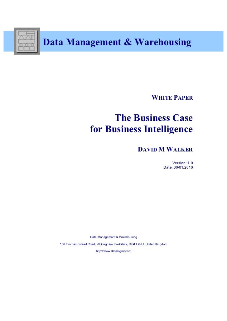 paper on business intelligence This white paper looks at the business case that should lie behind the decision to build a data warehouse and provide a business intelligence solution there a.