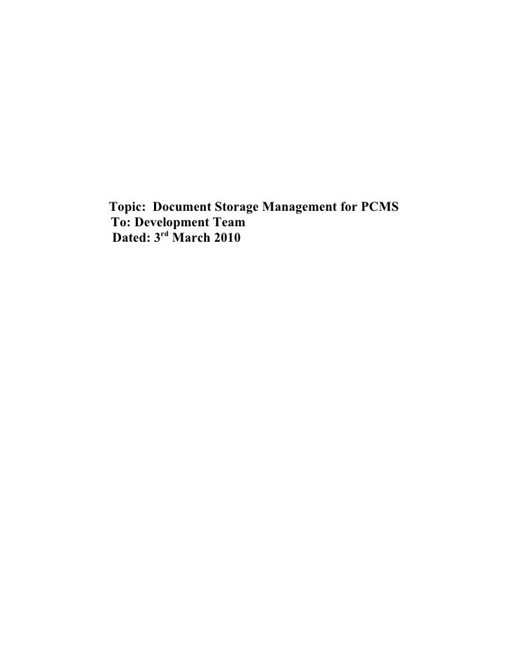 Topic: Document Storage Management for PCMS To: Development Team Dated: 3rd March 2010