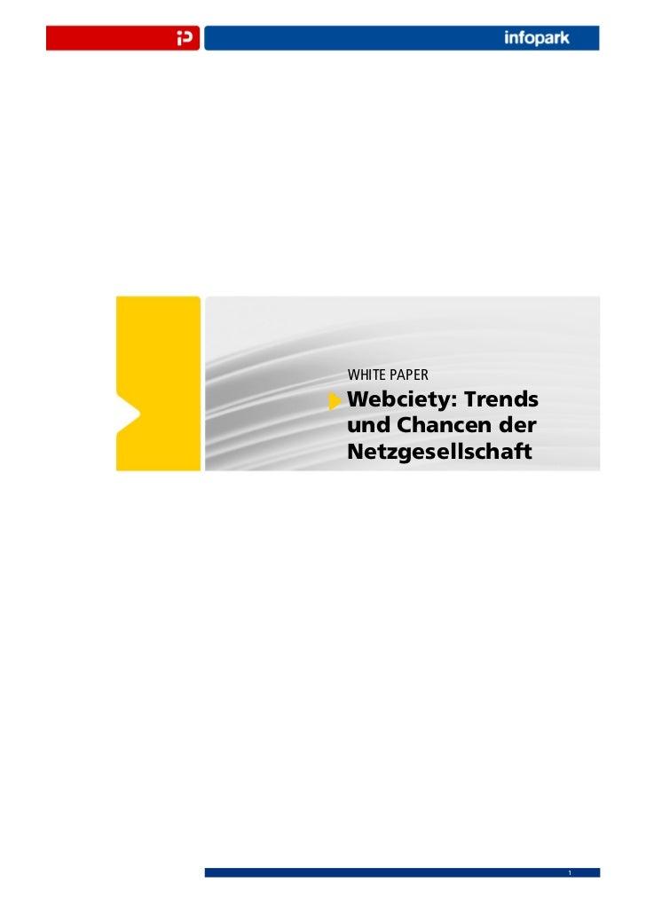 WHITE PAPERWebciety: Trendsund Chancen derNetzgesellschaft                   1