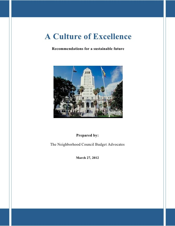 A Culture of Excellence     Recommendations for a sustainable future                   Prepared by:     The Neighborh...