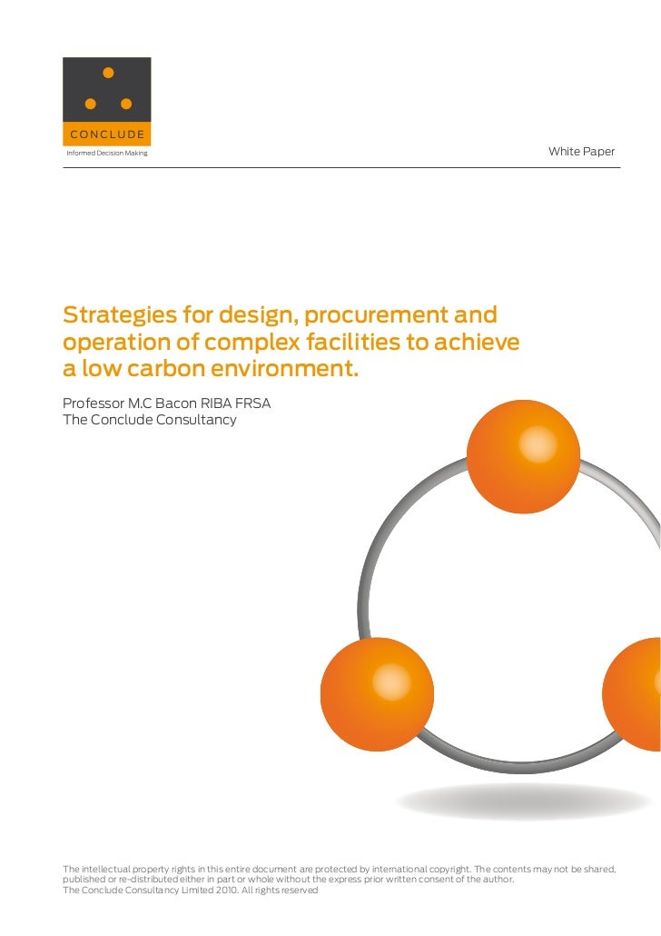 White PaperStrategies for design, procurement andoperation of complex facilities to achievea low carbon environment.Profes...