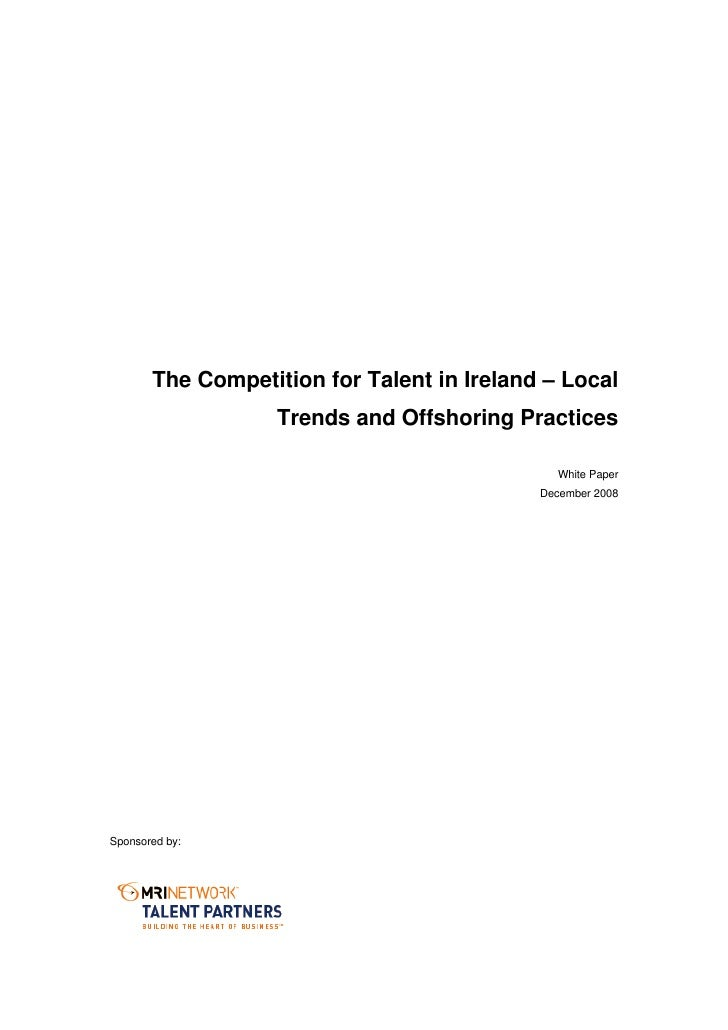 The Competition for Talent in Ireland – Local                    Trends and Offshoring Practices                          ...