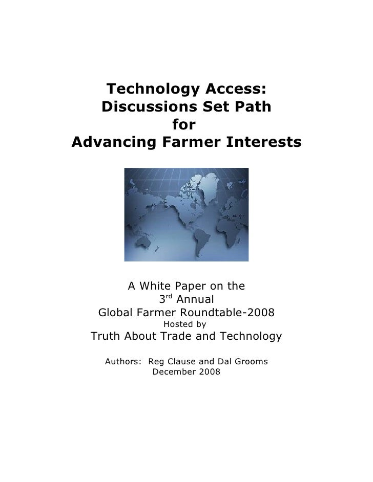 Technology Access:    Discussions Set Path            for Advancing Farmer Interests             A White Paper on the     ...