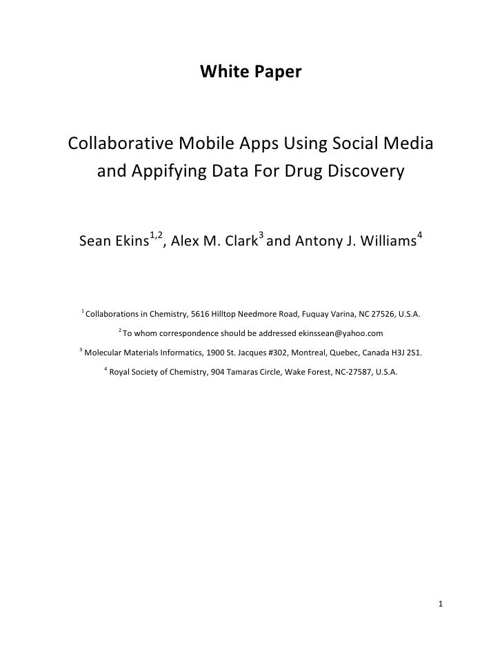 White PaperCollaborative Mobile Apps Using Social Media    and Appifying Data For Drug Discovery Sean Ekins1,2, Alex M. Cl...