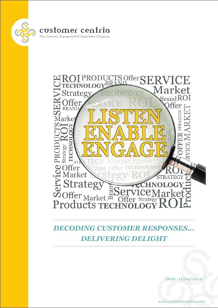 customer centriaThe Customer Engagement & Experience Company        DECODING CUSTOMER RESPONSES...                        ...