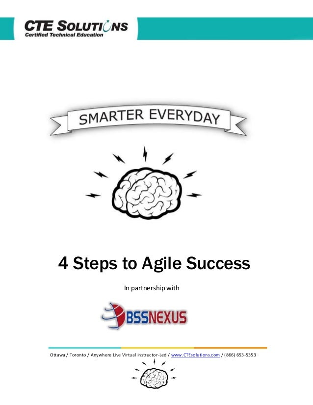 4 Steps to Agile Success In partnership with  Ottawa / Toronto / Anywhere Live Virtual Instructor-Led / www.CTEsolutions.c...