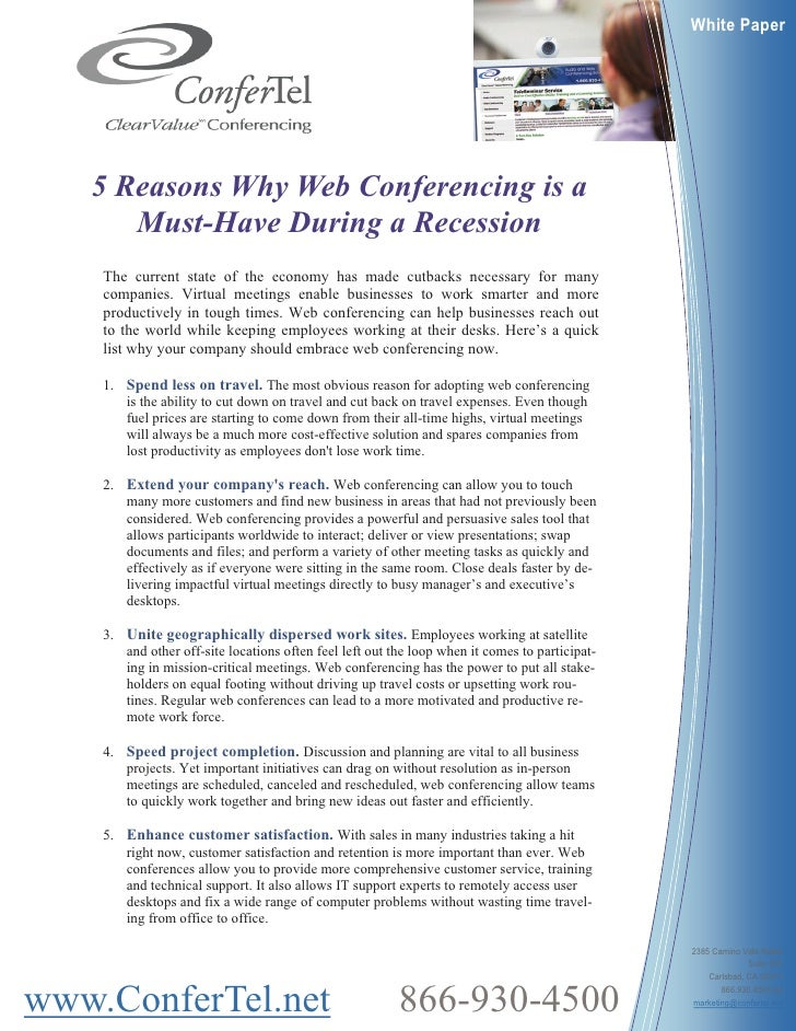 White Paper        5 Reasons Why Web Conferencing is a       Must-Have During a Recession     The current state of the eco...