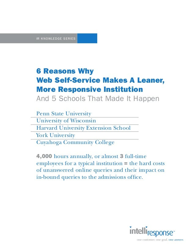 IR Knowledge Se ri es  6 Reasons Why Web Self-Service Makes A Leaner, More Responsive Institution And 5 Schools That Made ...