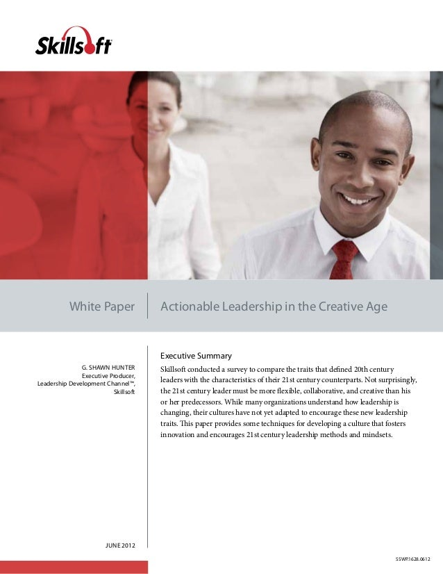 White Paper                Actionable Leadership in the Creative Age                                      Executive Summar...