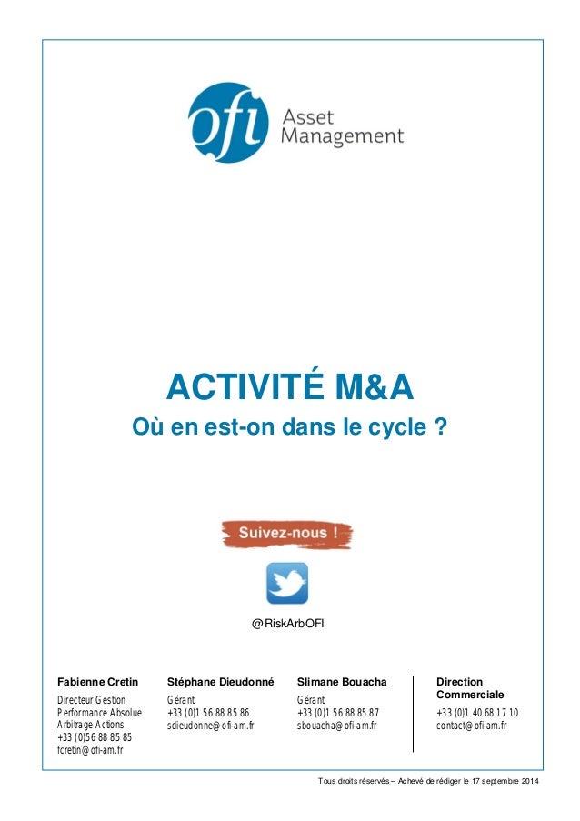 ACTIVITÉ M&A  Où en est-on dans le cycle ?  Fabienne Cretin  Directeur Gestion Performance Absolue Arbitrage Actions  +33 ...