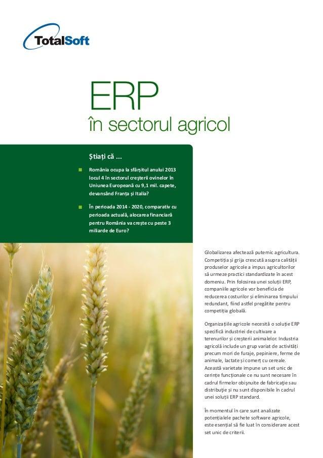 Globalizarea afectează puternic agricultura. Competiția și grija crescută asupra calității produselor agricole a impus agr...