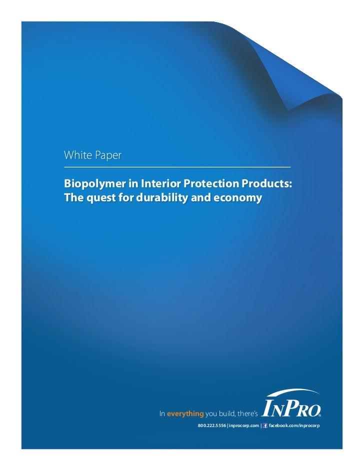 White PaperBiopolymer in Interior Protection Products:The quest for durability and economy                 In everything y...