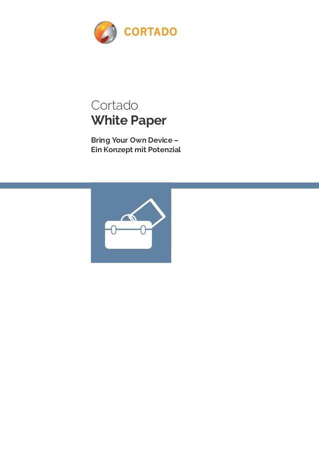 Cortado  White Paper  Bring Your Own Device –  Ein Konzept mit Potenzial