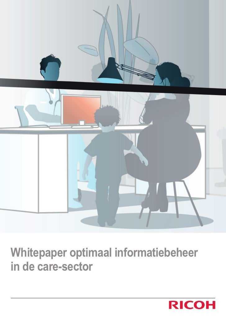 Whitepaper optimaal informatiebeheerin de care-sector