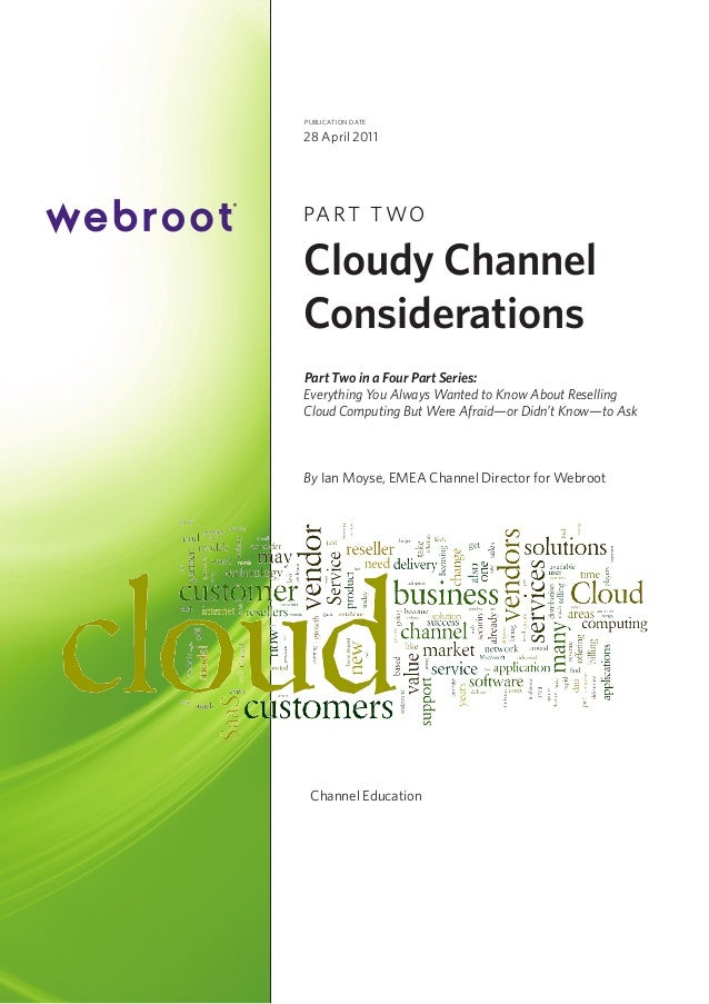 publication date  28 April 2011  PA R T T WO  Cloudy Channel Considerations Part Two in a Four Part Series: Everything You...