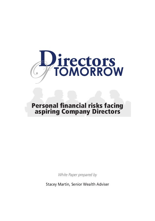 DTOMORROWOf irectorsPersonal financial risks facing aspiring Company Directors          White Paper prepared by    Stacey ...