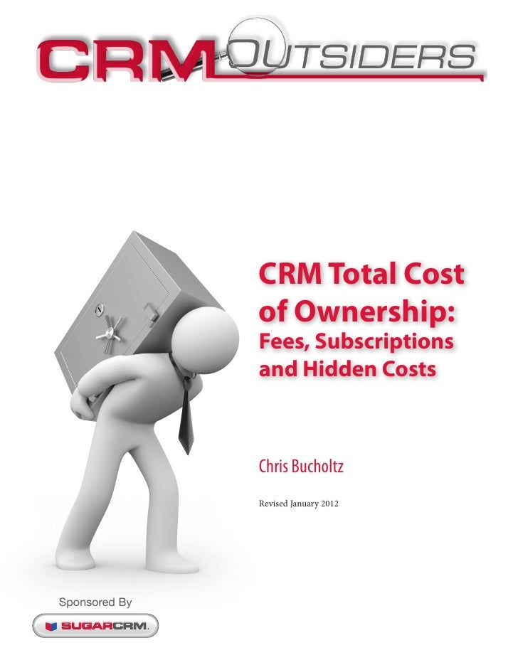 CRM Total Cost of Ownership: Fees, Subscriptions and Hidden Costs